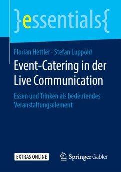 Event-Catering in der Live Communication - Hettler, Florian; Luppold, Stefan