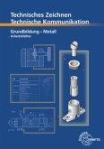 Grundbildung Metall, Arbeitsblätter / Technisches Zeichnen, Technische Kommunikation