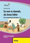 So war es damals, als Jesus lebte (PR)