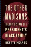 The Other Madisons: The Lost History of a President's Black Family