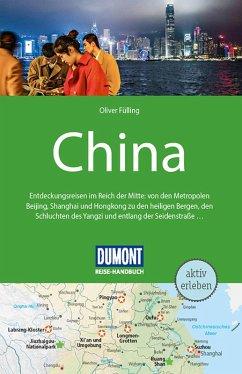 DuMont Reise-Handbuch Reiseführer China (eBook, ePUB) - Fülling, Oliver