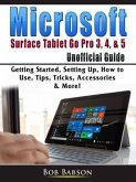 Microsoft Surface Tablet Go Pro 3, 4, & 5 Unofficial Guide (eBook, ePUB)