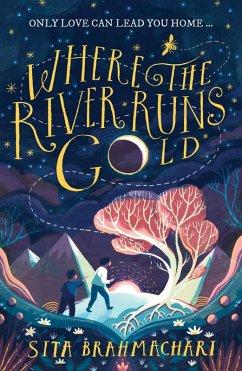 Where the River Runs Gold (eBook, ePUB) - Brahmachari, Sita