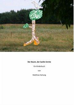 Der Baum, der laufen lernte