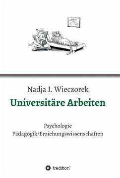 Universitäre Arbeiten (eBook, ePUB) - Wieczorek, Nadja I.