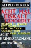 Acht mal eiskalt ermordet - Acht Kriminalromane auf 1000 Seiten (eBook, ePUB)