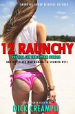 12 Raunchy Erotica Sex Collection Bundle - Swingers Group, Bisexual Cuckold, Bad Boy Older Man Romance & Sharing Wife (Younger Woman Rough Hard, #1) (eBook, ePUB)