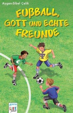Fußball, Gott und echte Freunde (Mängelexemplar) - Çelik, Aygen-Sibel