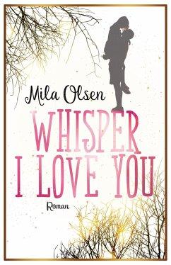 Whisper I Love You - Mila, Olsen