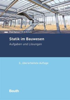 Statik im Bauwesen - Scholz, Eric;Spitzer, Paul