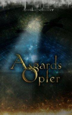 Asgards Opfer - Schuster, Annika