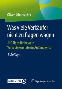 Was viele Verkäufer nicht zu fragen wagen - Schumacher, Oliver