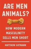 Are Men Animals? (eBook, ePUB)