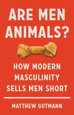 Are Men Animals? (eBook, ePUB) - Gutmann, Matthew