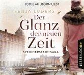 Der Glanz der neuen Zeit / Speicherstadt-Saga Bd.2 (6 Audio-CDs)