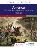 Access to History: America: Civil War and Westward Expansion 1803-90 Sixth Edition (eBook, ePUB)