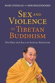 Sex and Violence in Tibetan Buddhism,: The Rise and Fall of Sogyal Rinpoche