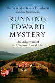 Running Toward Mystery: The Adventure of an Unconventional Life
