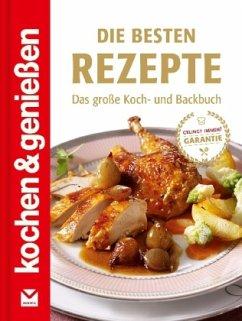 Die besten Rezepte (Mängelexemplar) - Kochen & Genießen