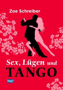 Sex, Lügen und Tango (eBook, ePUB) - Schreiber, Zoe