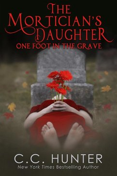 The Morticians Daughter: One Foot in the Grave