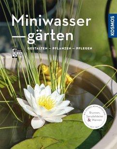 Miniwassergärten (Mein Garten) - Böswirth, Daniel; Thinschmidt, Alice