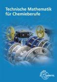 Technische Mathematik für Chemieberufe. Grundlagen