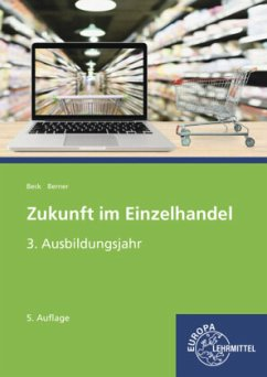 3. Ausbildungsjahr / Zukunft im Einzelhandel - Beck, Joachim;Berner, Steffen