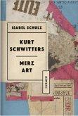 Kurt Schwitters. Merz Art