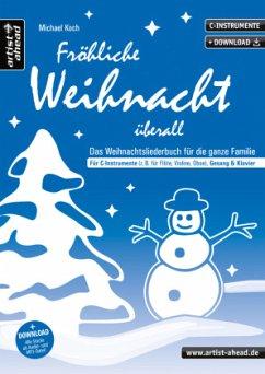 Fröhliche Weihnacht überall, für C-Instrumente, Gesang und Klavier - Koch, Michael