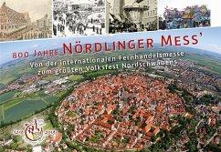 800 Jahre Nördlinger Mess' - Von der internationalen Fernhandelsmesse zum größten Volksfest Nordschwabens - Sponsel, Wilfried