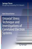 Uniaxial Stress Technique and Investigations of Correlated Electron Systems