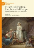 French Emigrants in Revolutionised Europe