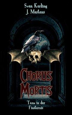 Chorus Mortis - Kerling, Svea; Mertens, J.