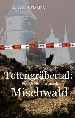 Totengräbertal: Mischwald - Emmes, Marcus