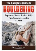 The Complete Guide to Bouldering