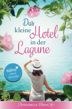 Das kleine Hotel in der Lagune (eBook, ePUB) - Benn, Annabelle