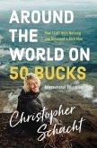 Around the World on 50 Bucks (eBook, ePUB)