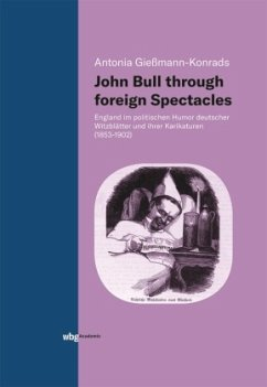 John Bull through foreign Spectacles - Gießmann-Konrads, Antonia