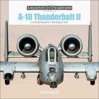 A-10 Thunderbolt II: Fairchild Republic's Warthog at War
