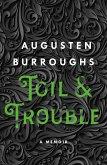 Toil & Trouble (eBook, ePUB)