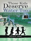 Those Kids Deserve Water Too: A History of the Patoka Lake Regional Water and Sewer District (eBook, ePUB)