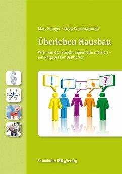 Überleben Hausbau. (eBook, ePUB) - Ellinger, Marc; Schaarschmidt, Birgit