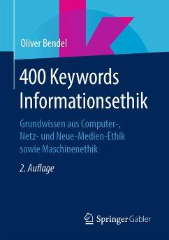 400 Keywords Informationsethik (eBook, PDF) - Bendel, Oliver
