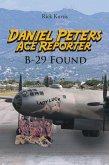 Daniel Peters, Ace Reporter B-29 Found (eBook, ePUB)