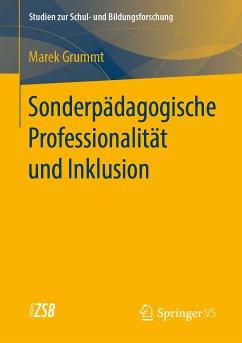 Sonderpädagogische Professionalität und Inklusion (eBook, PDF) - Grummt, Marek