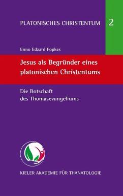 Jesus als Begründer eines platonischen Christentums (eBook, ePUB)