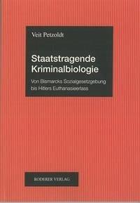 Staatstragende Kriminalbiologie - Petzoldt, Veit