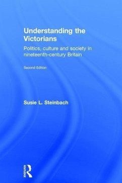 Understanding the Victorians - Steinbach, Susie L. (Hamline University, USA)