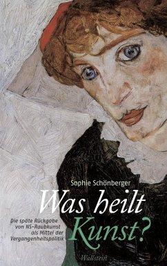 Was heilt Kunst? (eBook, PDF) - Schönberger, Sophie